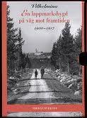 Vilhelmina en lappmarksbygd på väg mot framtiden: 1900-1917