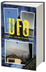 Ufo: spökraketer, ljusglober och utomjordingar
